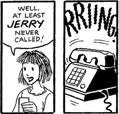 At Least Jerry Never Called